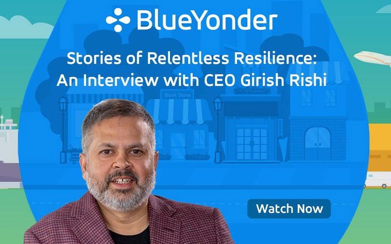 Stories of Relentless Resilience: An Interview with Blue Yonder CEO Girish Rishi