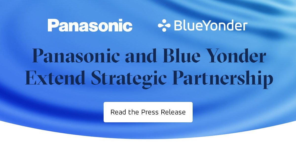 Panasonic and Blue Yonder Extend Strategic Partnership to Accelerate the Autonomous Supply Chain