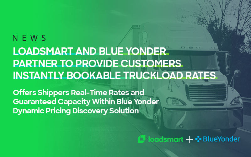 Loadsmart and Blue Yonder Partner to Provide Customers Instantly Bookable Truckload Rates