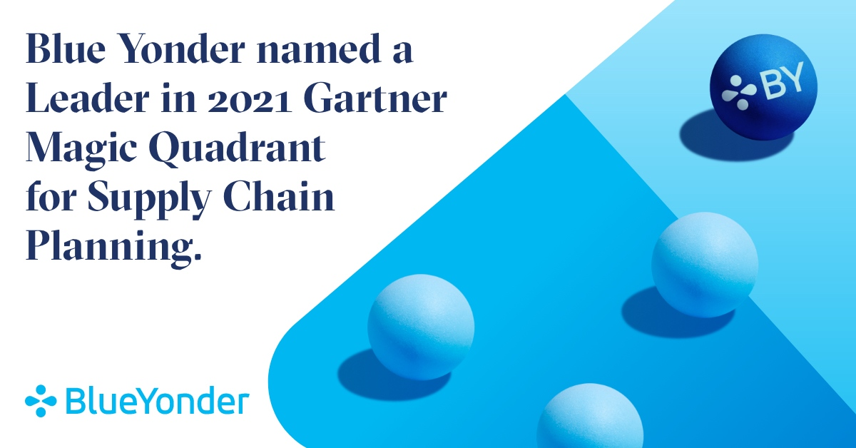 Blue Yonder Named a Leader in the 2021 Gartner Magic Quadrant for Supply Chain Planning Solutions Report, Positioned Highest in Ability to Execute