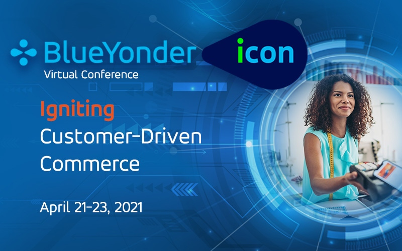 Blue Yonder to Showcase Stories of Reimagined Supply Chains and Omni-Channel Commerce at ICON/DEVCON and Executive Event April 20-23