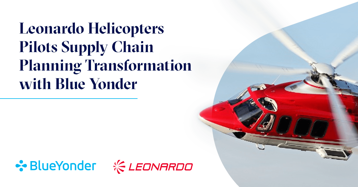 Leonardo Helicopters Pilots Supply Chain Planning Transformation with Blue Yonder