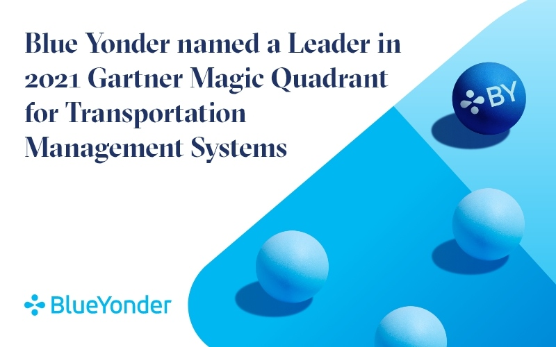 Blue Yonder Named a Leader in the 2021 Gartner Magic Quadrant for Transportation Management Systems Report, Positioned Furthest in Completeness of Vision