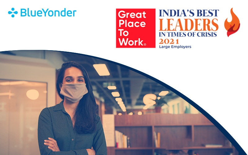 """Blue Yonder Named to """"India's Best Leaders in Times of Crisis 2021"""" Listing by Great Place to Work® India"""