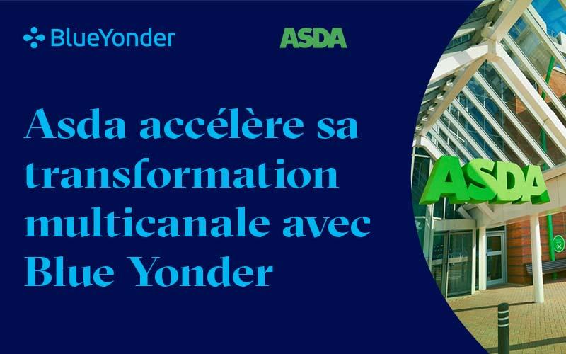 Asda accélère sa transformation multicanale avec Blue Yonder